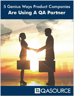 5 Genius Ways Product Companies Are Using A QA Partner