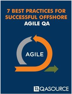 7 Best Practices For Successful Offshore Agile QA
