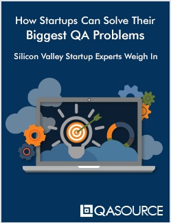 How Startups Can Solve Their Biggest QA Problems