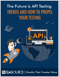 The Future is API Testing - Trends and How to Propel Your Testing
